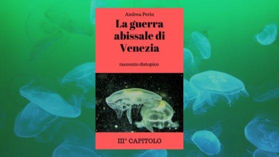 La guerra abissale di Venezia – terza parte