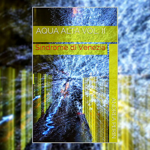 AQUA ALTA Vol. II: Sindrome di Venezia – anteprima